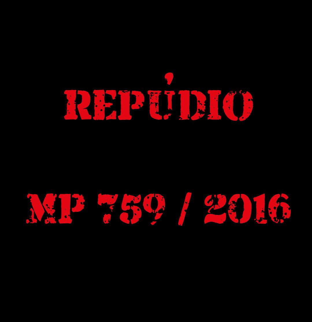 Nota de repúdio pela aprovação da MP 759/2016