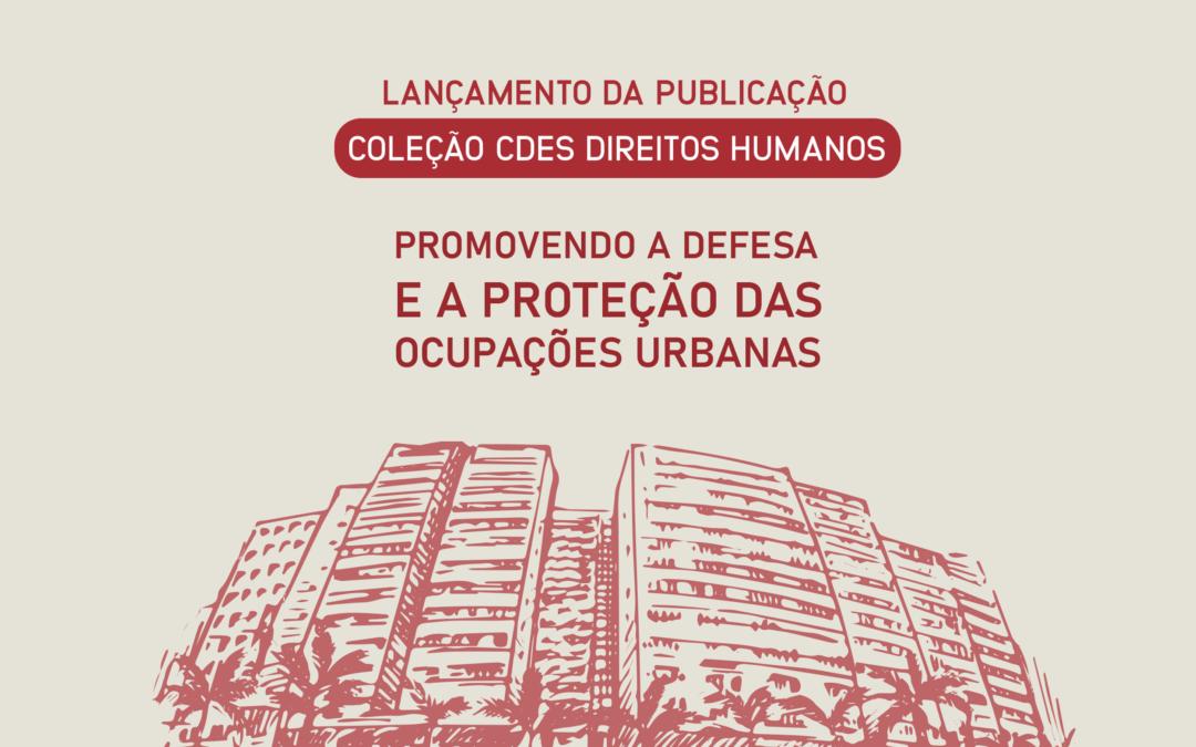 Lançamento Coleção CDES Direitos Humanos: Em defesa das Ocupações Urbanas