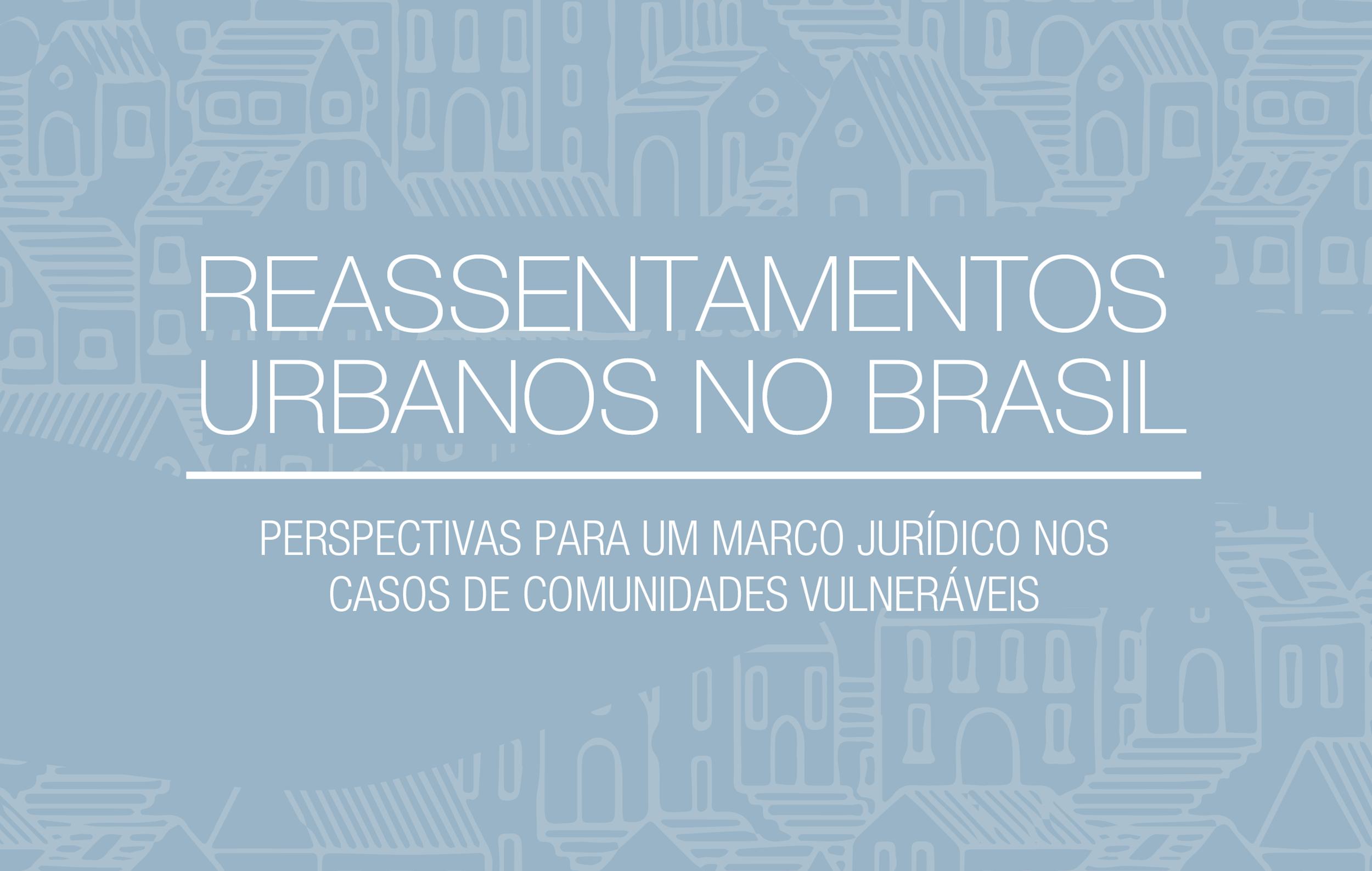 Lançamento do Livro Reassentamentos Urbanos no Brasil